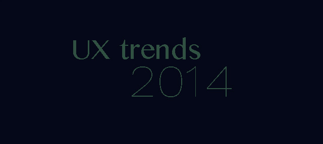 The Top UX Trends of 2014