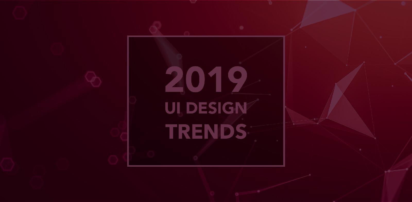 2019 UI Trendleri: Bölüm 2